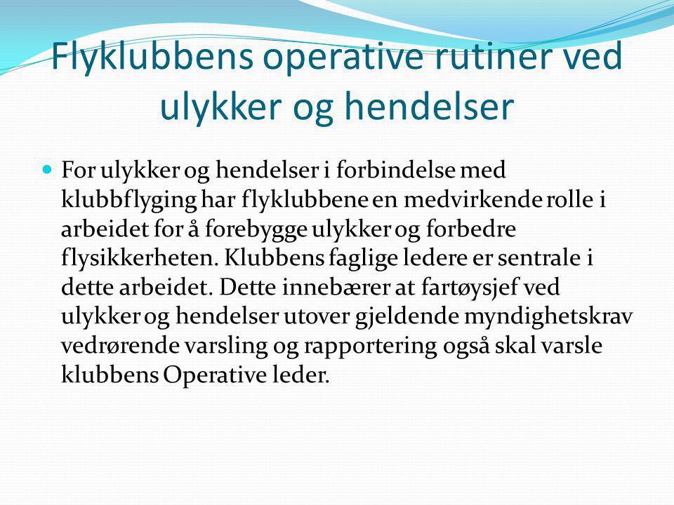 Flyklubbens operative rutiner ved ulykker og hendelser