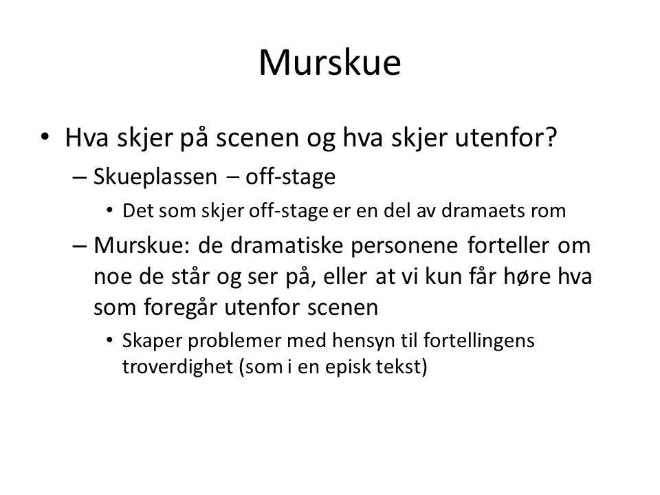Murskue Hva skjer på scenen og hva skjer utenfor
