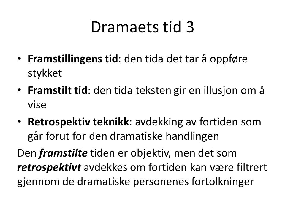 Dramaets tid 3 Framstillingens tid: den tida det tar å oppføre stykket