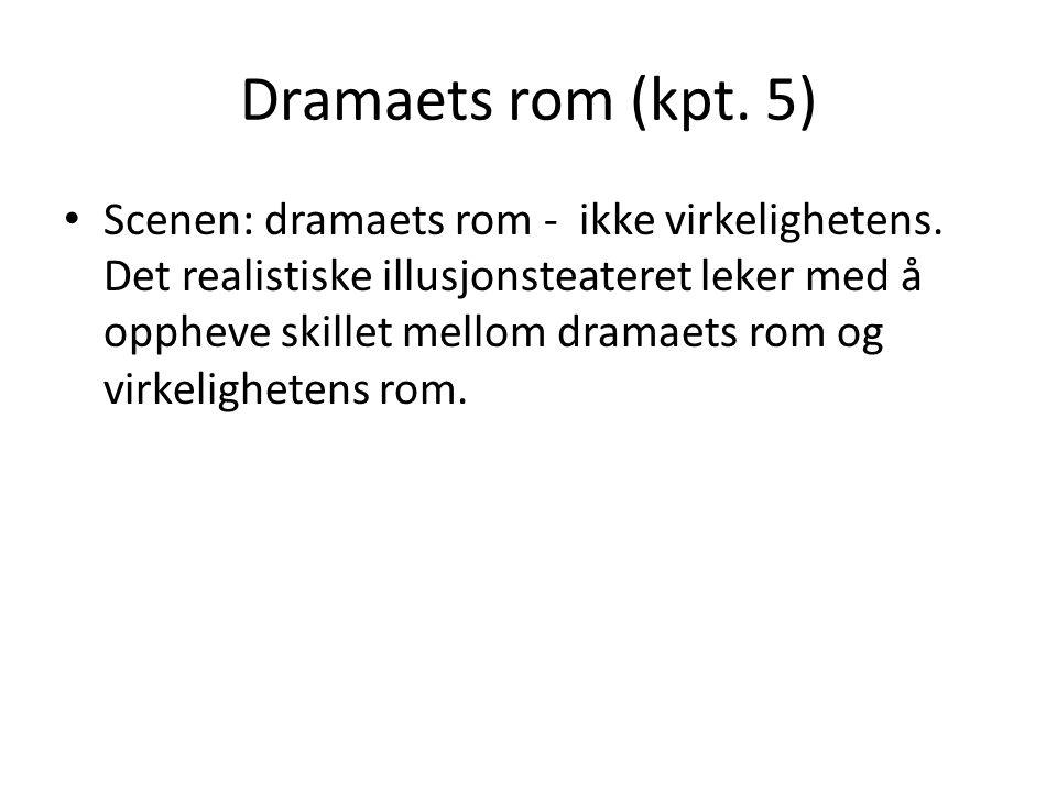 Dramaets rom (kpt. 5)