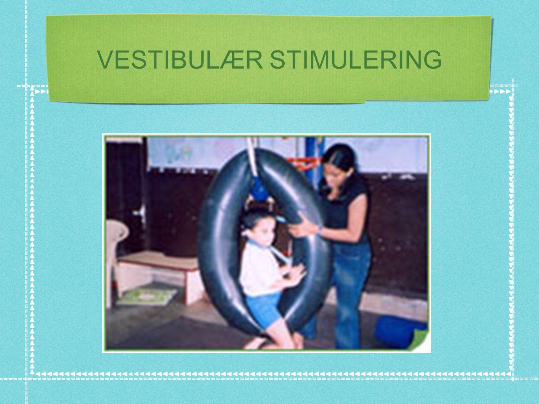 VESTIBULÆR STIMULERING