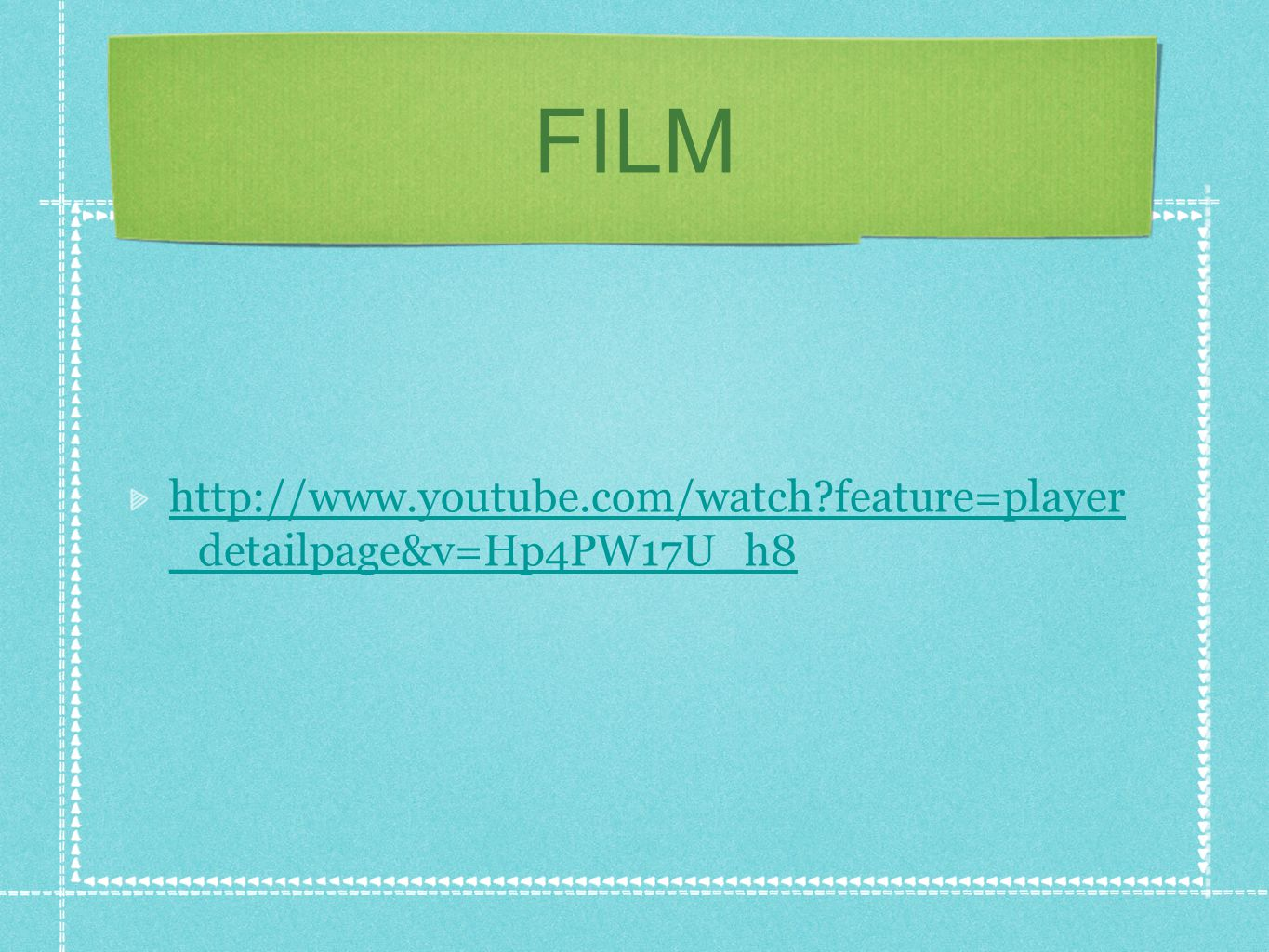 FILM http://www.youtube.com/watch feature=player _detailpage&v=Hp4PW17U_h8