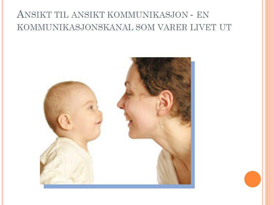 Ansikt til ansikt kommunikasjon - en kommunikasjonskanal som varer livet ut