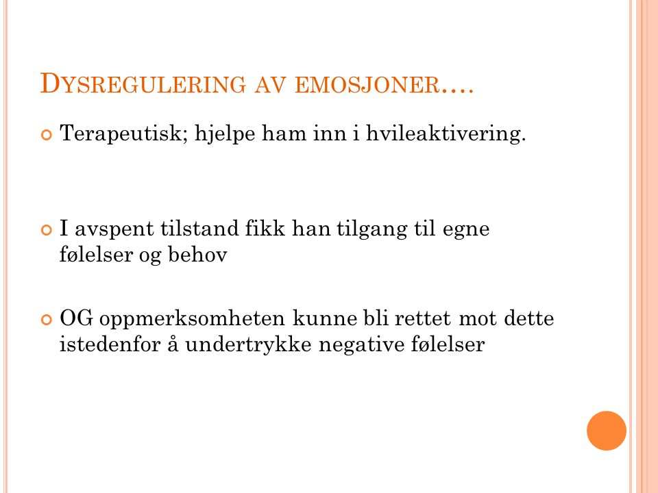 Dysregulering av emosjoner….