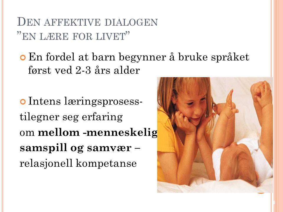 Den affektive dialogen en lære for livet