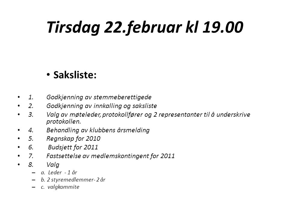 Tirsdag 22.februar kl 19.00 Saksliste: