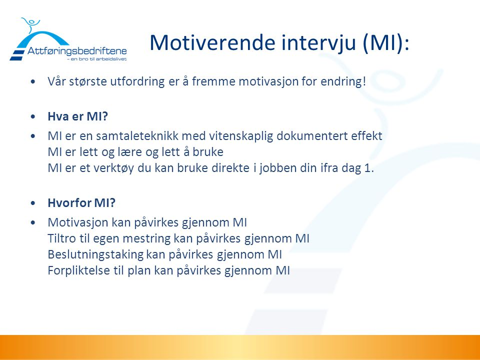 Motiverende intervju (MI):
