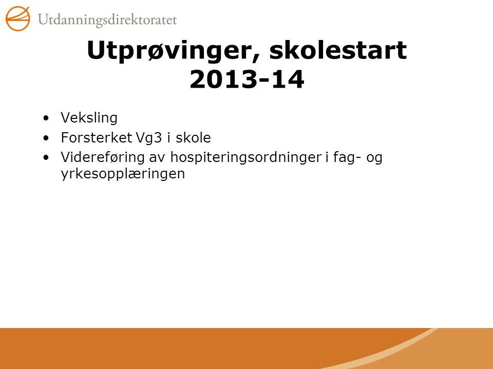 Utprøvinger, skolestart 2013-14