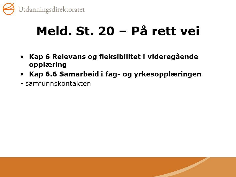 Meld. St. 20 – På rett vei Kap 6 Relevans og fleksibilitet i videregående opplæring. Kap 6.6 Samarbeid i fag- og yrkesopplæringen.