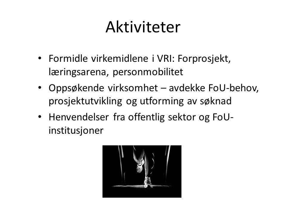 Aktiviteter Formidle virkemidlene i VRI: Forprosjekt, læringsarena, personmobilitet.