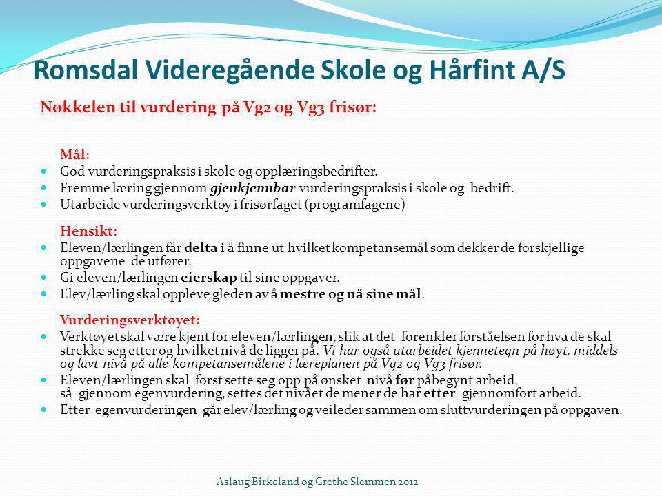 Romsdal Videregående Skole og Hårfint A/S