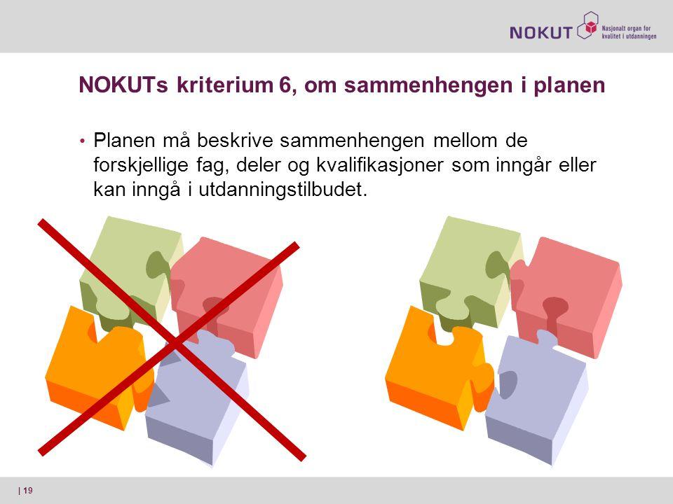NOKUTs kriterium 6, om sammenhengen i planen