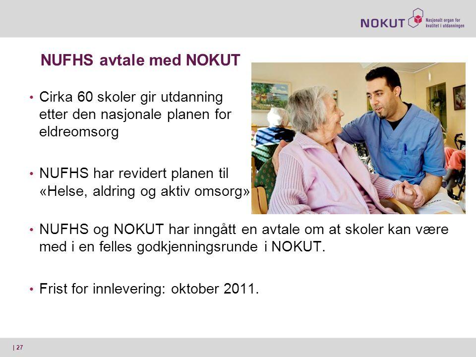 NUFHS avtale med NOKUT Cirka 60 skoler gir utdanning etter den nasjonale planen for eldreomsorg.