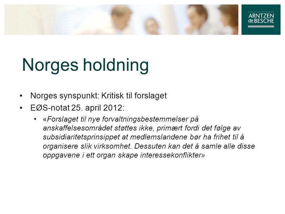 Norges holdning Norges synspunkt: Kritisk til forslaget