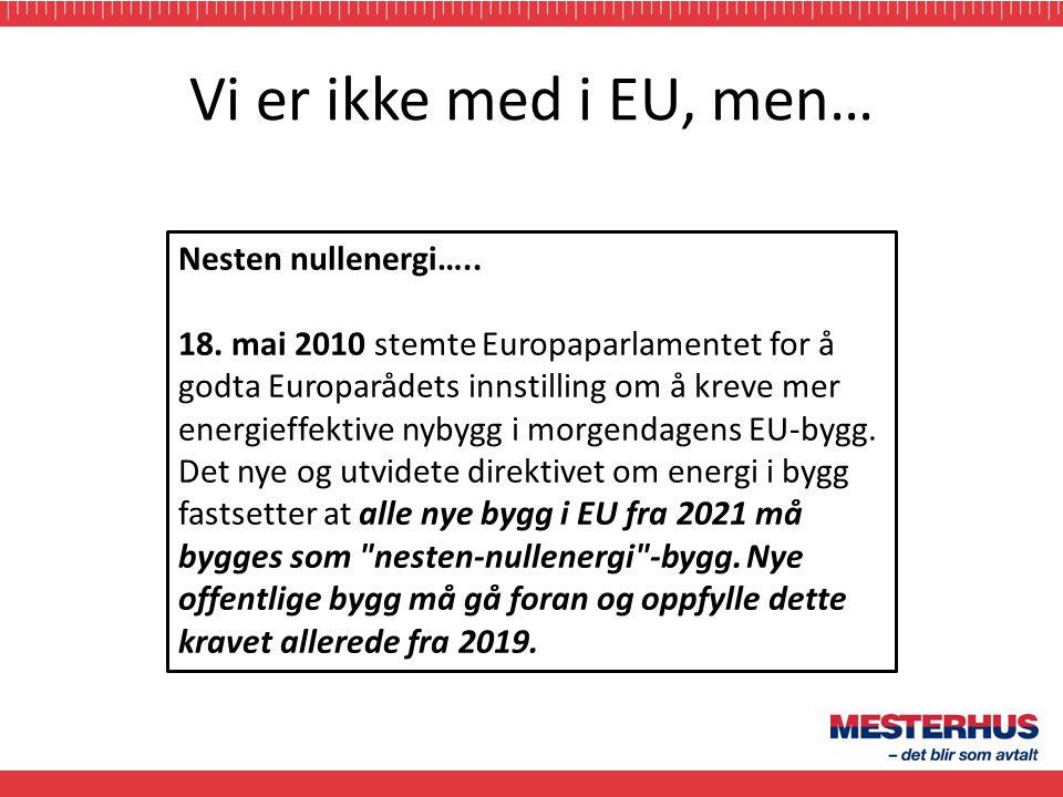 Vi er ikke med i EU, men…