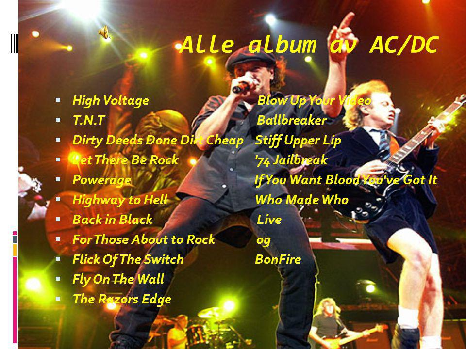 Alle album av AC/DC High Voltage Blow Up Your Video T.N.T Ballbreaker