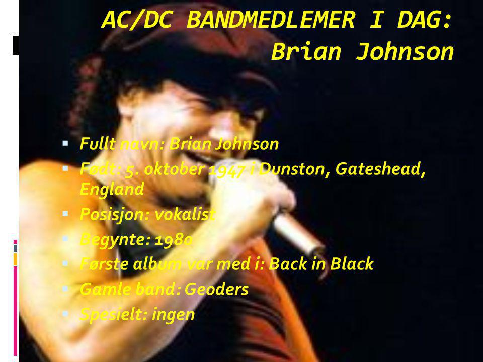 AC/DC BANDMEDLEMER I DAG: Brian Johnson
