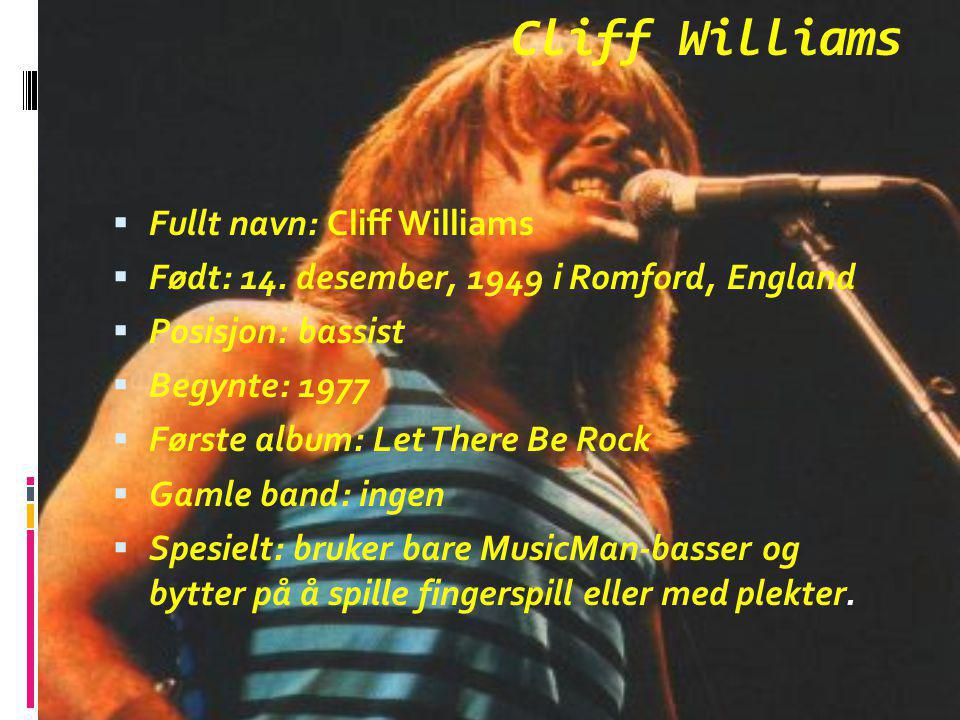 Cliff Williams Fullt navn: Cliff Williams