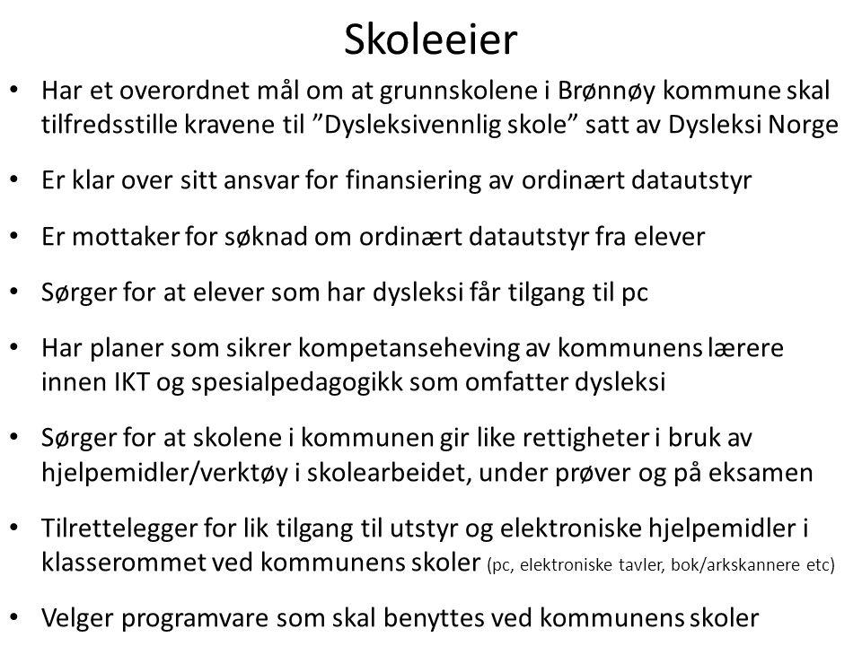 Skoleeier Har et overordnet mål om at grunnskolene i Brønnøy kommune skal tilfredsstille kravene til Dysleksivennlig skole satt av Dysleksi Norge.
