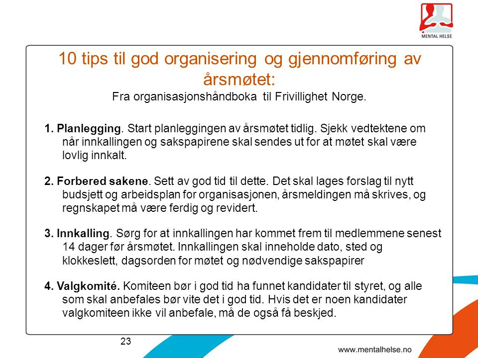 10 tips til god organisering og gjennomføring av årsmøtet: Fra organisasjonshåndboka til Frivillighet Norge.