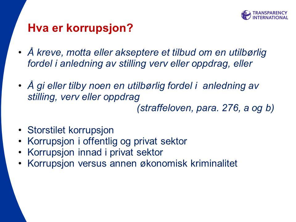 Hva er korrupsjon Å kreve, motta eller akseptere et tilbud om en utilbørlig fordel i anledning av stilling verv eller oppdrag, eller.