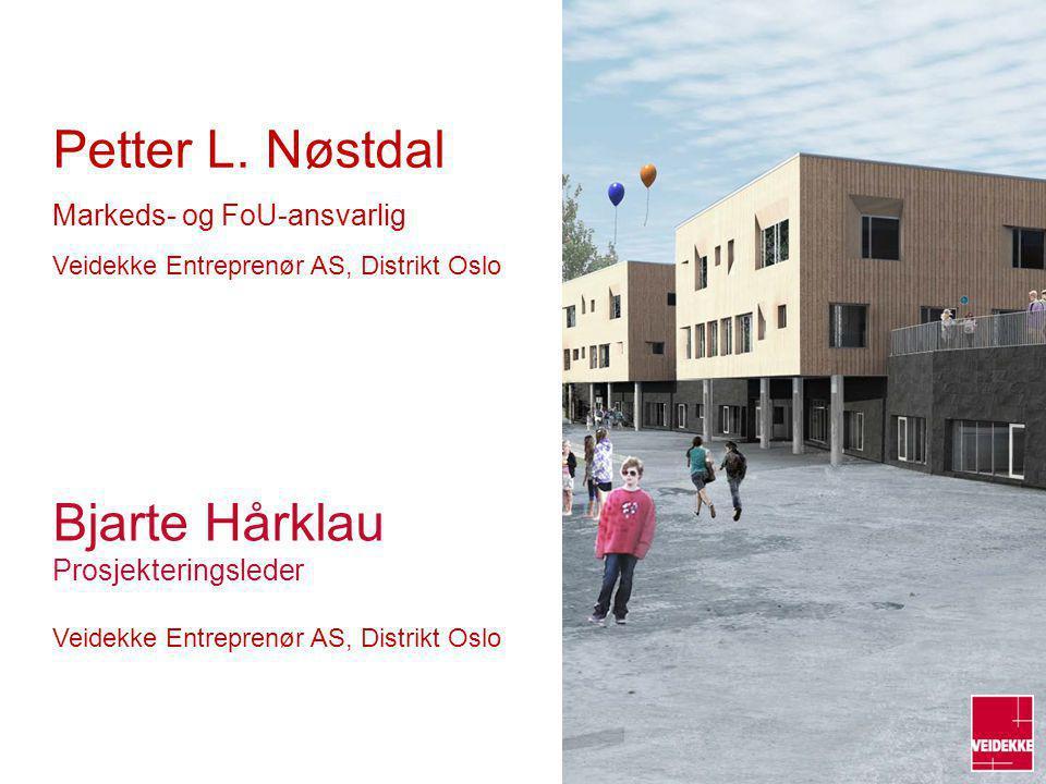 Petter L. Nøstdal Markeds- og FoU-ansvarlig. Veidekke Entreprenør AS, Distrikt Oslo.