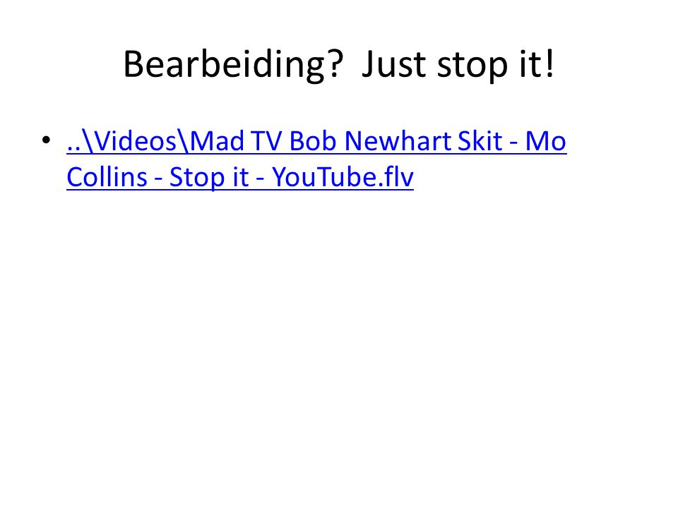 Bearbeiding Just stop it!