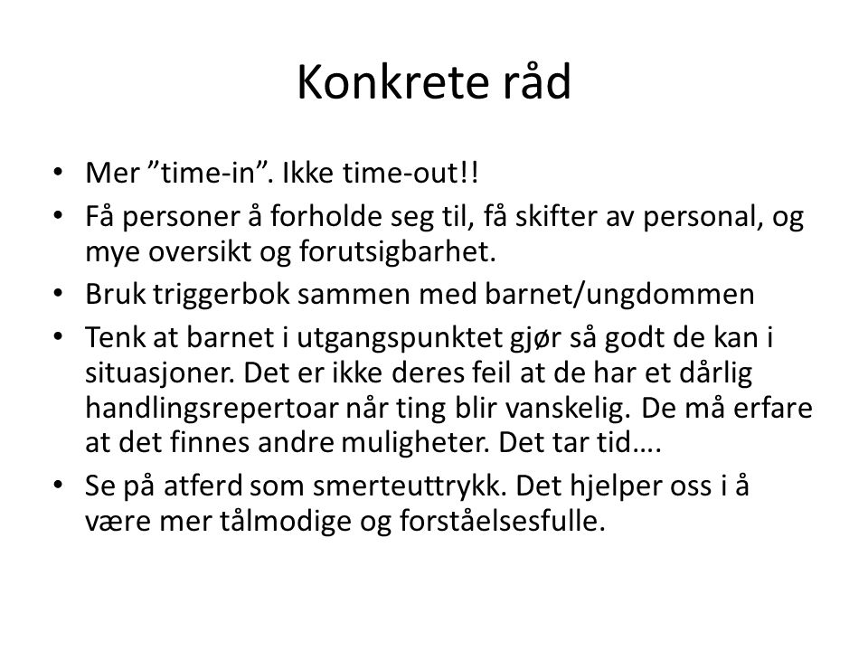Konkrete råd Mer time-in . Ikke time-out!!
