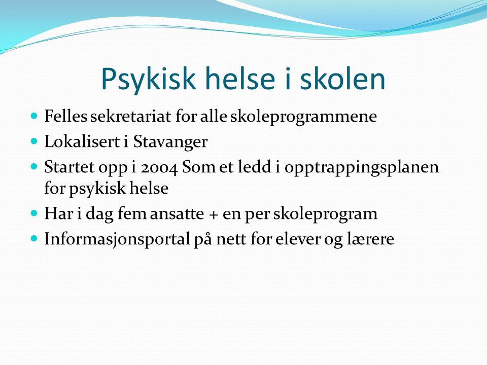 Psykisk helse i skolen Felles sekretariat for alle skoleprogrammene