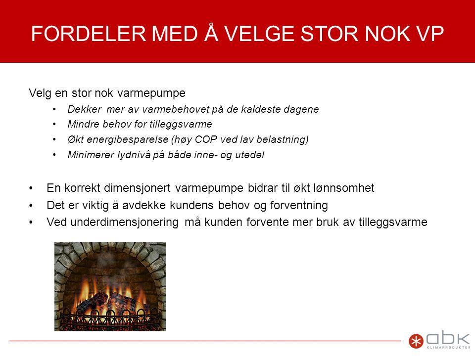 FORDELER MED Å VELGE STOR NOK VP