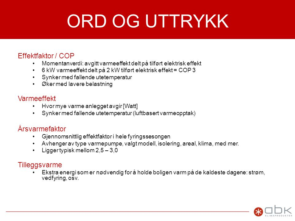 ORD OG UTTRYKK Effektfaktor / COP Varmeeffekt Årsvarmefaktor
