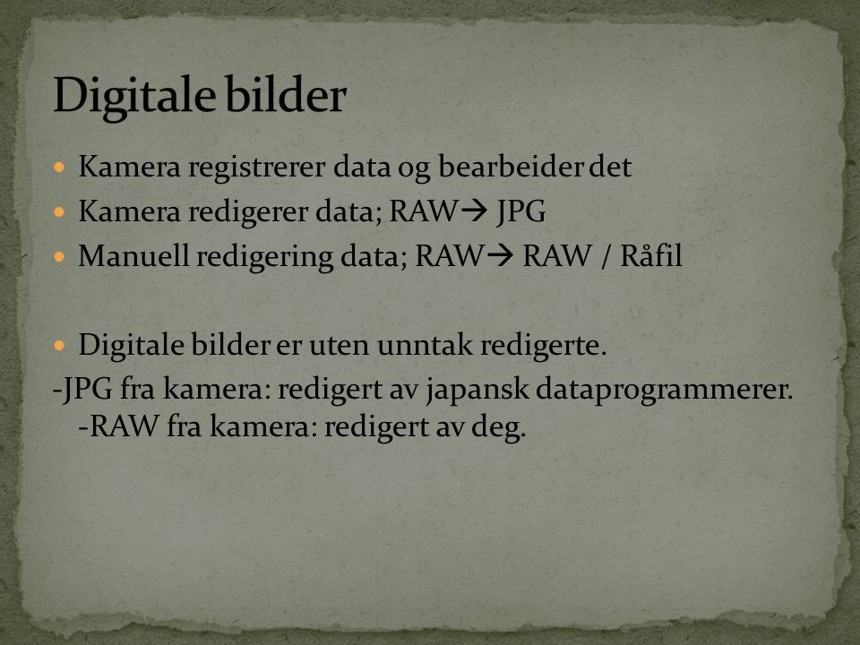 Digitale bilder Kamera registrerer data og bearbeider det