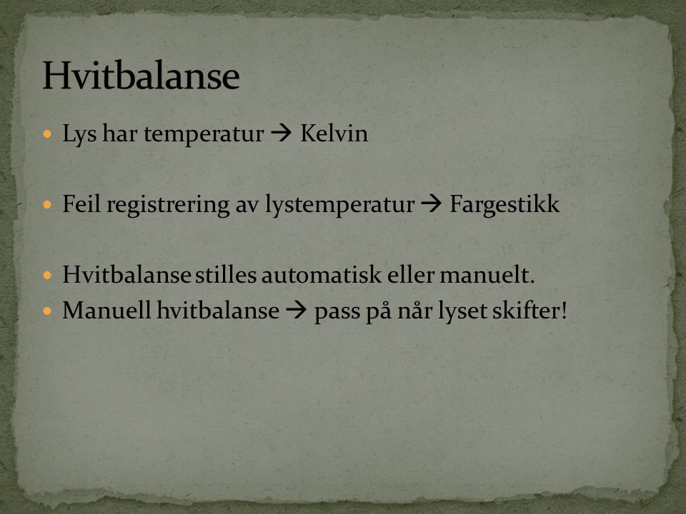 Hvitbalanse Lys har temperatur  Kelvin