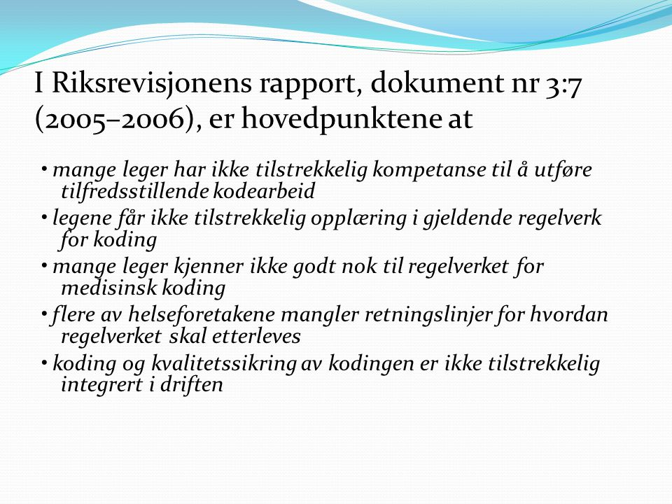 I Riksrevisjonens rapport, dokument nr 3:7 (2005–2006), er hovedpunktene at