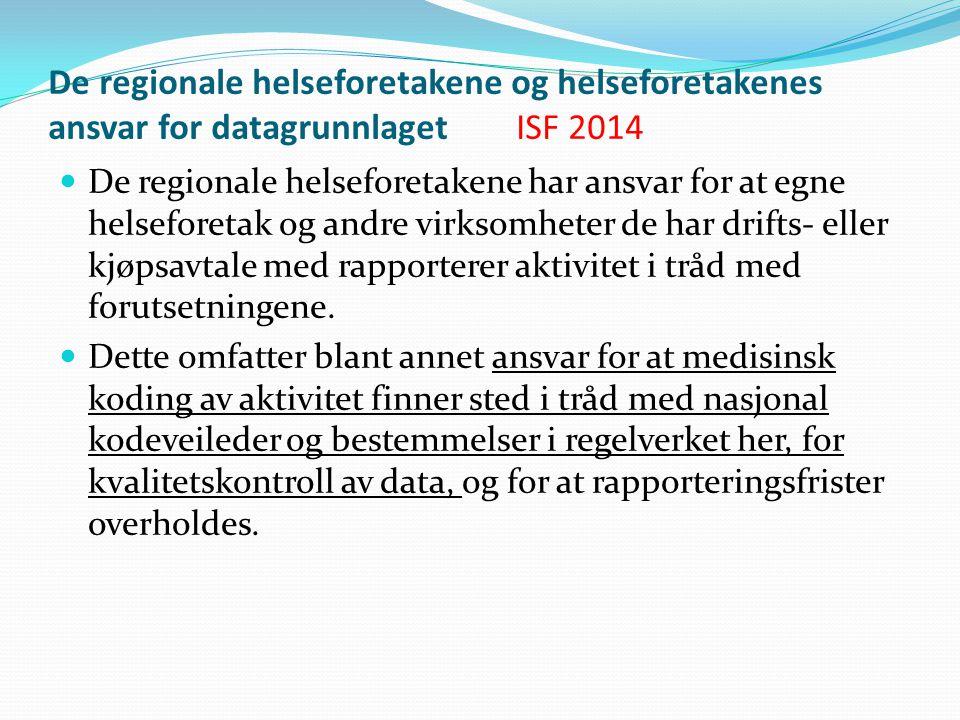 De regionale helseforetakene og helseforetakenes ansvar for datagrunnlaget ISF 2014