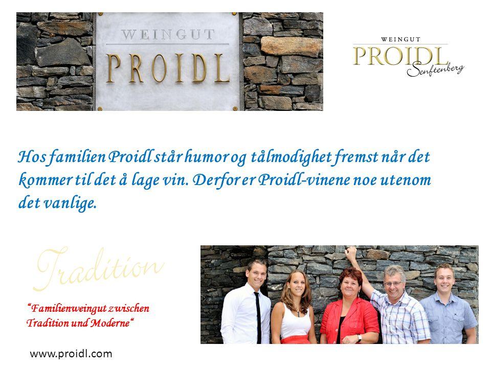 Hos familien Proidl står humor og tålmodighet fremst når det kommer til det å lage vin. Derfor er Proidl-vinene noe utenom det vanlige.