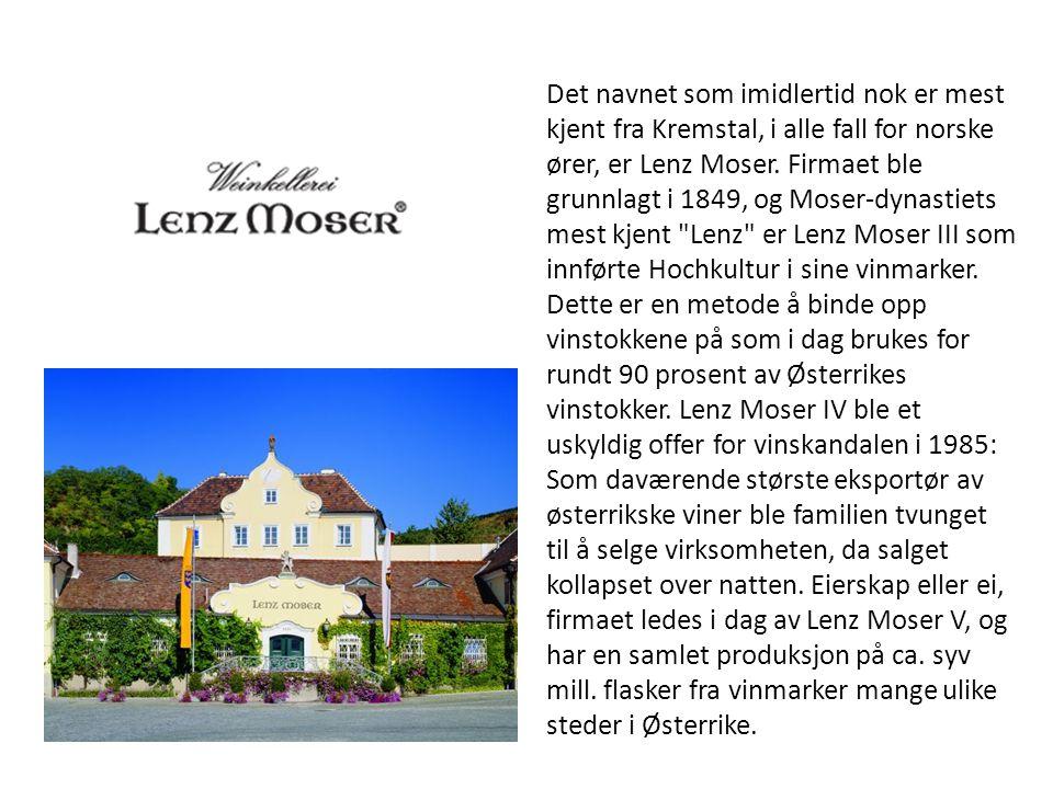 Det navnet som imidlertid nok er mest kjent fra Kremstal, i alle fall for norske ører, er Lenz Moser.