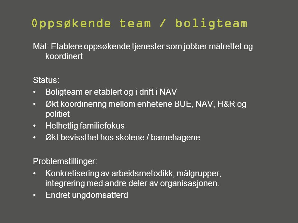Oppsøkende team / boligteam