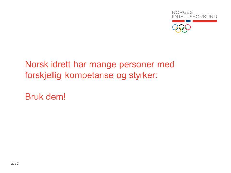 Norsk idrett har mange personer med forskjellig kompetanse og styrker: Bruk dem!
