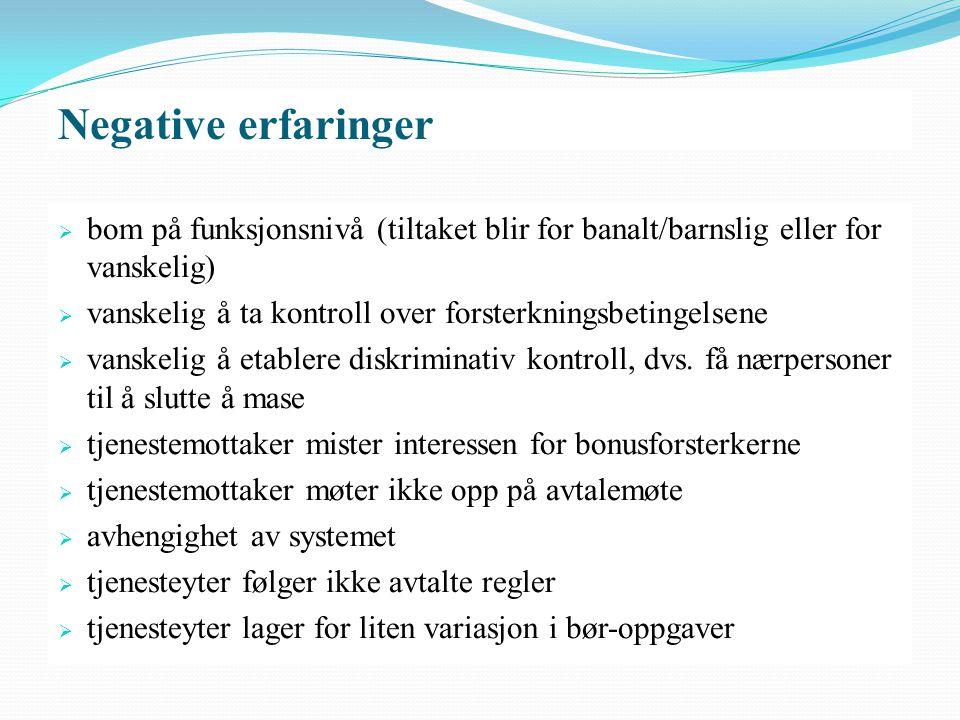 Negative erfaringer bom på funksjonsnivå (tiltaket blir for banalt/barnslig eller for vanskelig)