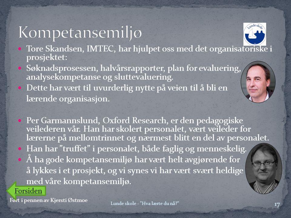 Kompetansemiljø Tore Skandsen, IMTEC, har hjulpet oss med det organisatoriske i prosjektet: