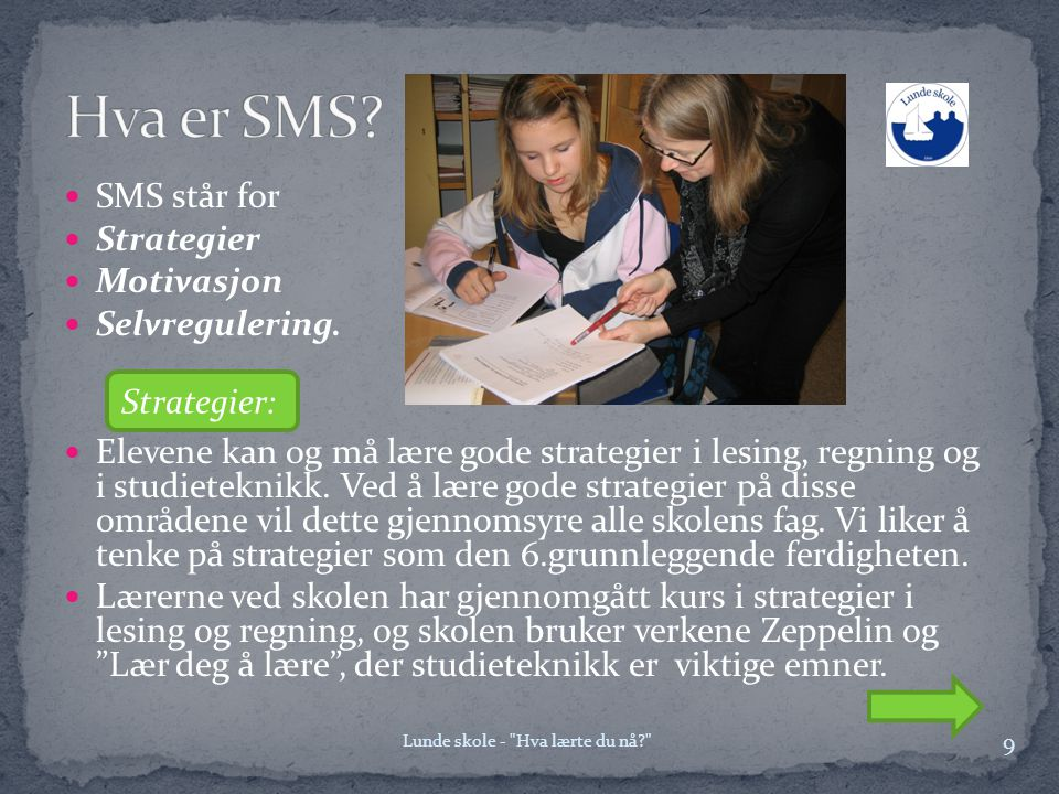 Hva er SMS SMS står for Strategier Motivasjon Selvregulering.