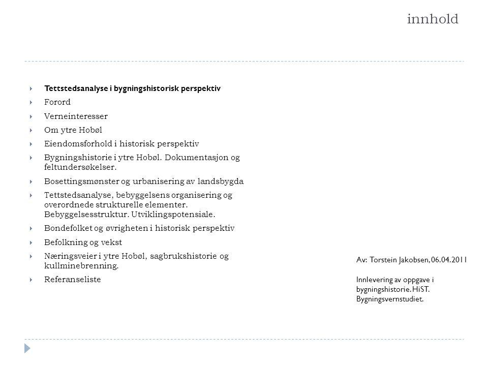 innhold Tettstedsanalyse i bygningshistorisk perspektiv Forord