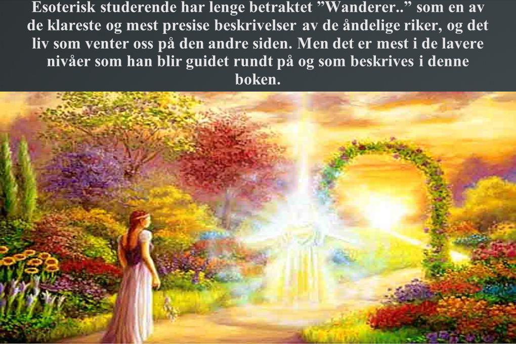 Esoterisk studerende har lenge betraktet Wanderer