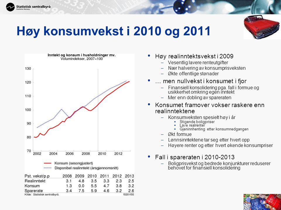 Høy konsumvekst i 2010 og 2011 Høy realinntektsvekst i 2009