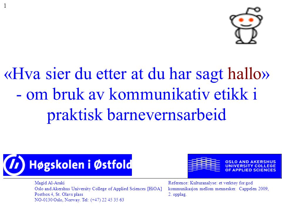 1 «Hva sier du etter at du har sagt hallo» - om bruk av kommunikativ etikk i praktisk barnevernsarbeid.