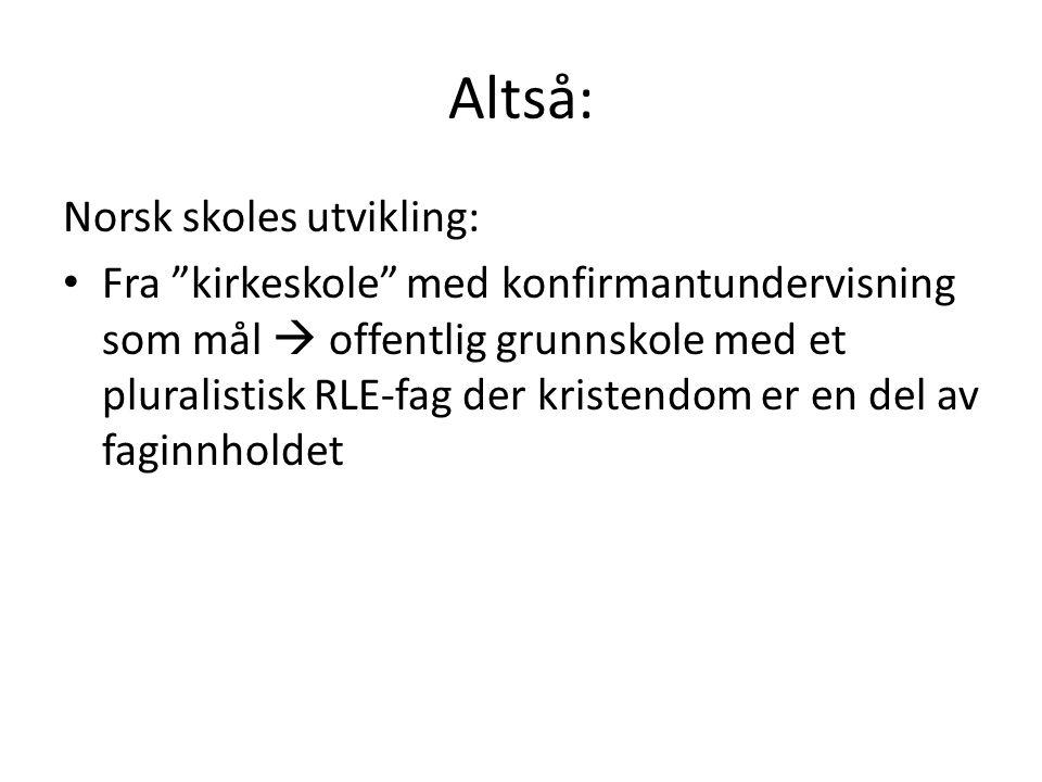 Altså: Norsk skoles utvikling: