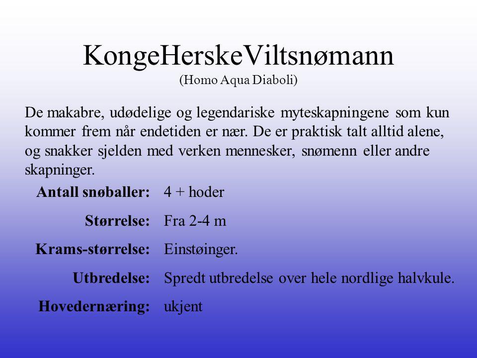 KongeHerskeViltsnømann (Homo Aqua Diaboli)
