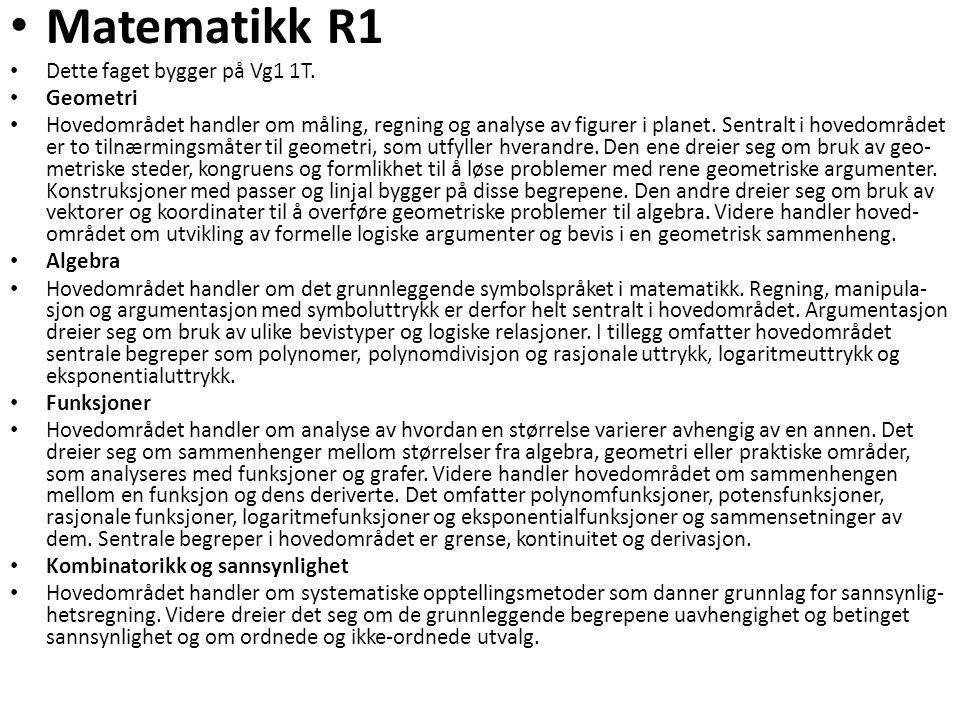 Matematikk R1 Dette faget bygger på Vg1 1T. Geometri