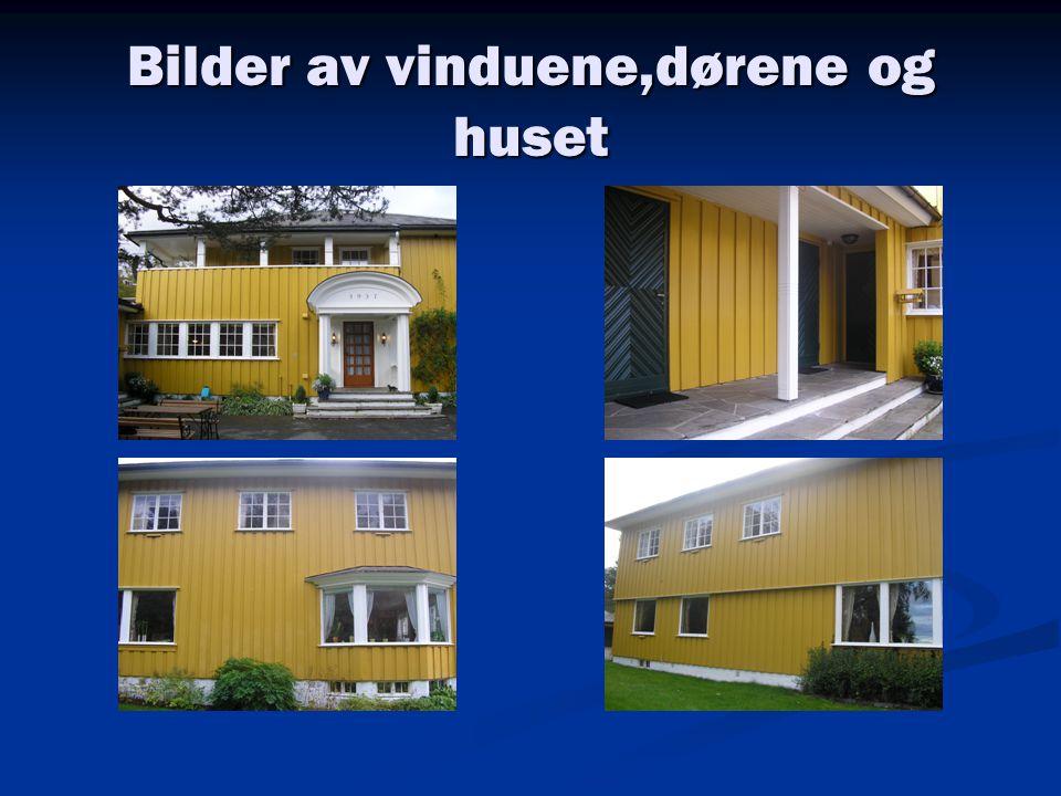 Bilder av vinduene,dørene og huset